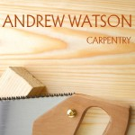 Andrew Watson Carpentry, Kitchens, Bedrooms, Bathrooms, Flooring